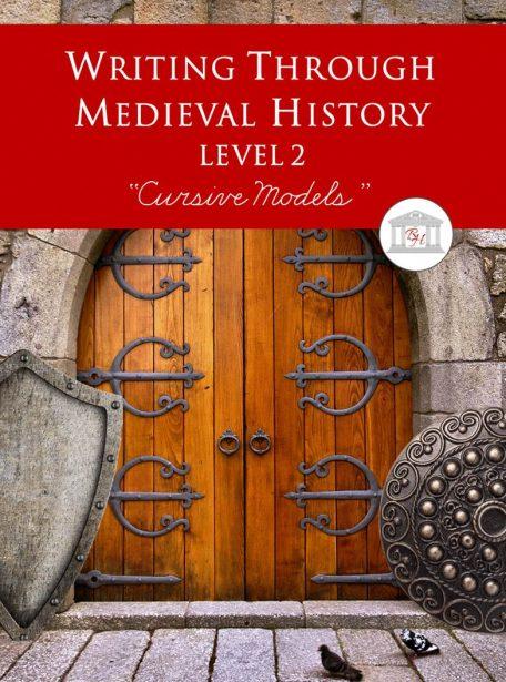 Writing Through Medieval History Level 2 Cursive